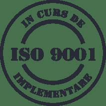 Certificat ISO 9001 In Curs de Implementare